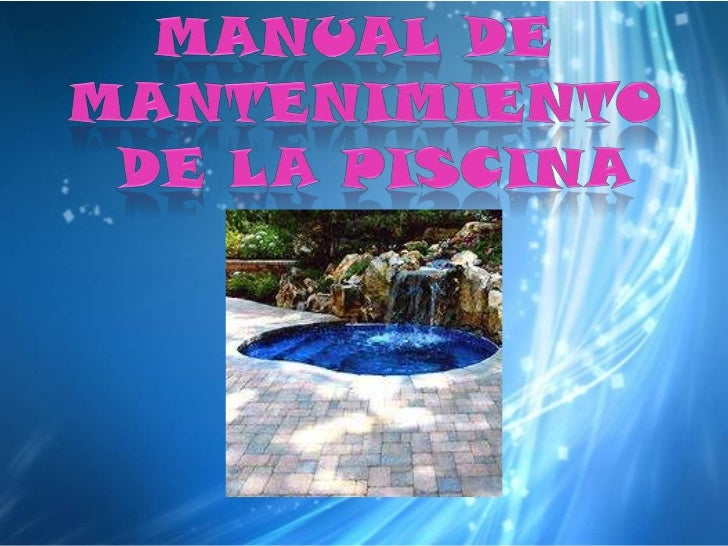 Manual de la piscina for Guia mantenimiento piscinas