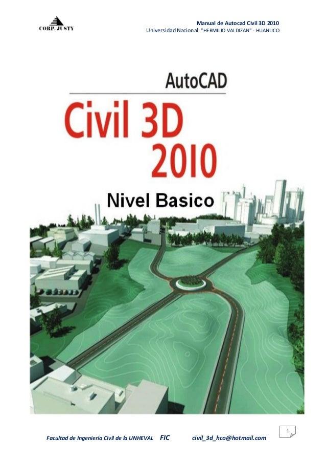 """Manual de Autocad Civil 3D 2010 Universidad Nacional """"HERMILIO VALDIZAN"""" - HUANUCO Facultad de Ingeniería Civil de la UNHE..."""