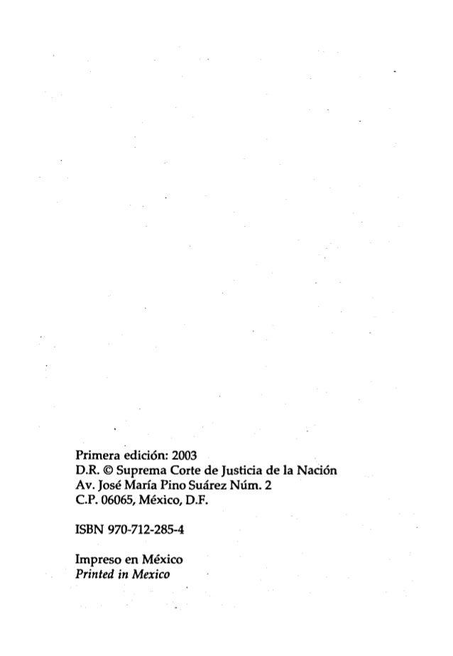 Primera edición: 2003 D.R. © Suprema Corte de Justicia de la Nación Av. José María Pino Suárez Núm. 2 c.P. 06065, México, ...