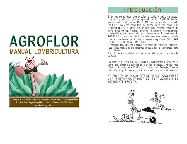 Introducción Entre los seres vivos que pueblan el suelo, el más numeroso, conocido y a la vez el más ignorado es la LOMBRI...