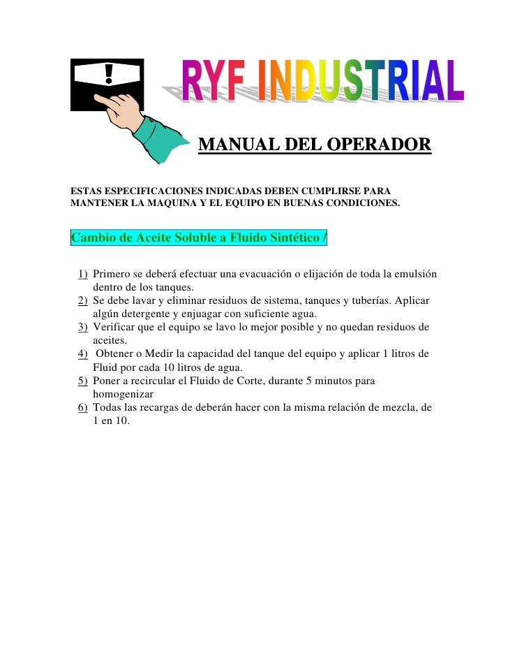 MANUAL DEL OPERADOR  ESTAS ESPECIFICACIONES INDICADAS DEBEN CUMPLIRSE PARA MANTENER LA MAQUINA Y EL EQUIPO EN BUENAS CONDI...