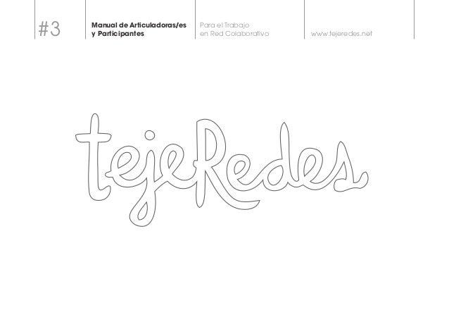 www.tejeredes.net  Para el Trabajo  en Red Colaborativo  Manual de Articuladoras/es  y Participantes #3