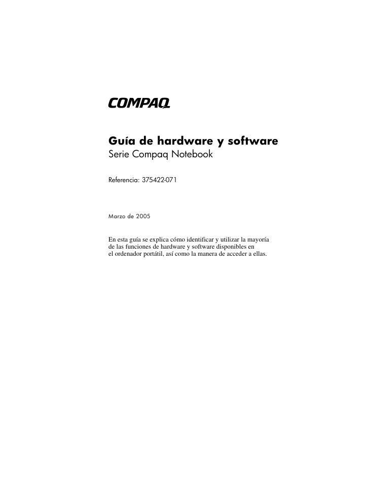 b  Guía de hardware y software Serie Compaq Notebook  Referencia: 375422-071     Marzo de 2005   En esta guía se explica c...