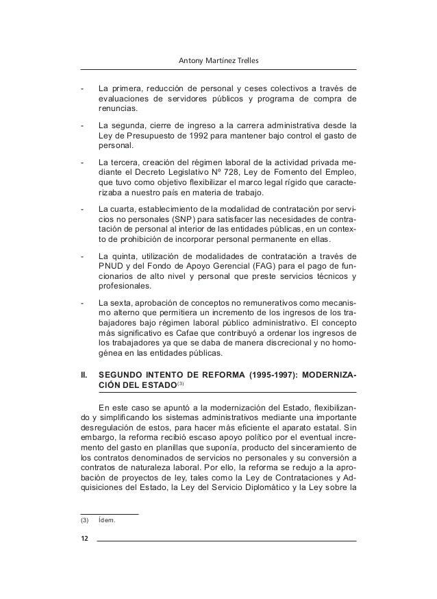 15 CAPÍTULO II EL SERVICIO CIVIL I. EL SERVICIO CIVIL EN EL PERÚ El servicio civil es el conjunto de medidas instituciona...