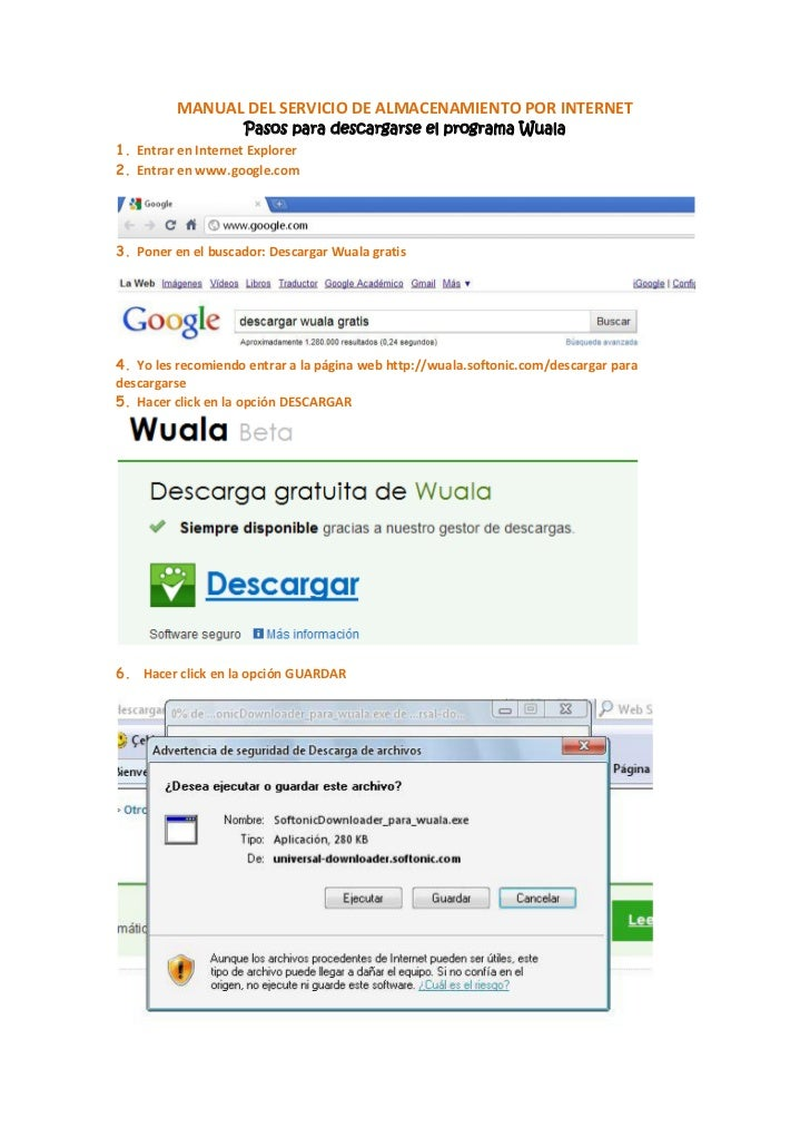MANUAL DEL SERVICIO DE ALMACENAMIENTO POR INTERNET                    Pasos para descargarse el programa Wuala1. Entrar en...