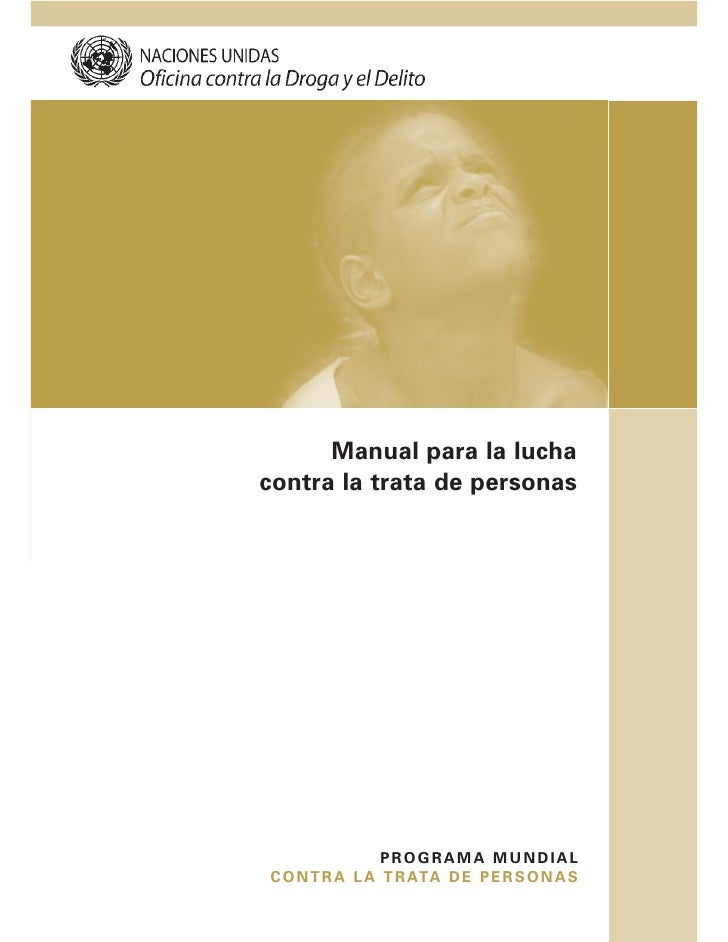Manual para la lucha contra la trata de personas                     PROGRAMA MUNDIAL C O N T R A L A T R ATA D E P E R S ...