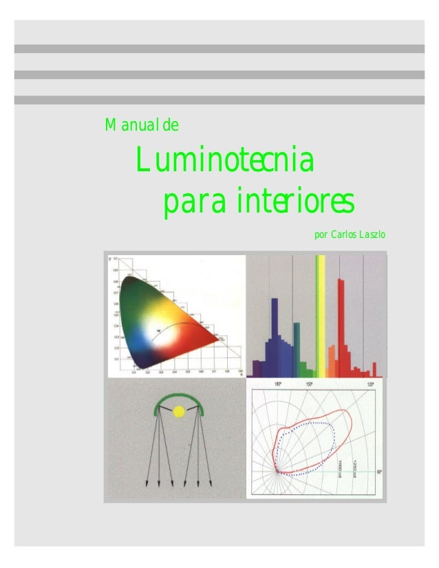 Luminotecnia para interiores por Carlos Laszlo Manual de