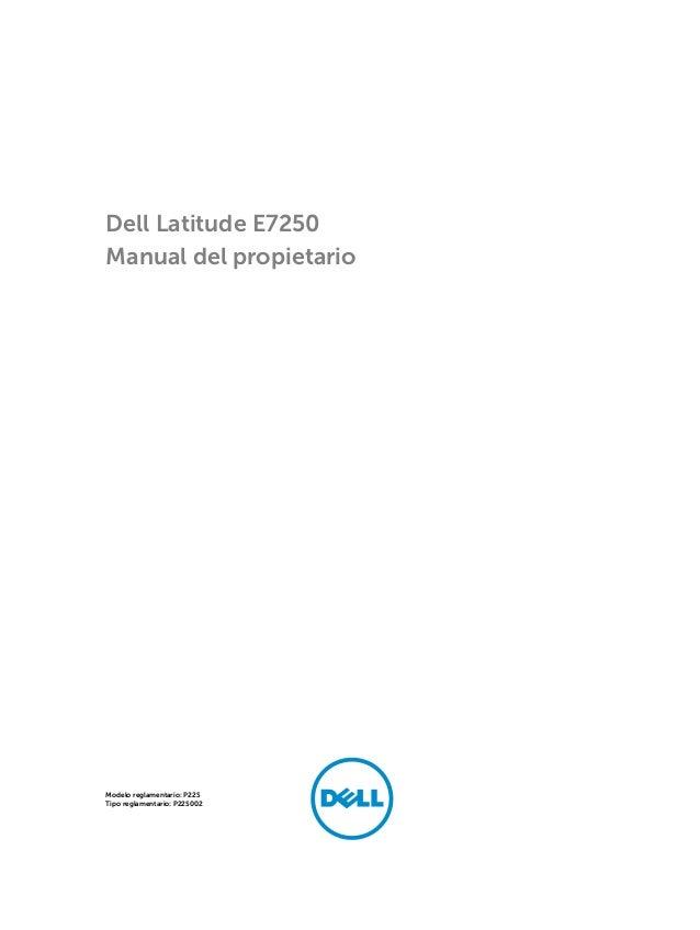 Dell Latitude E7250 Manual del propietario Modelo reglamentario: P22S Tipo reglamentario: P22S002