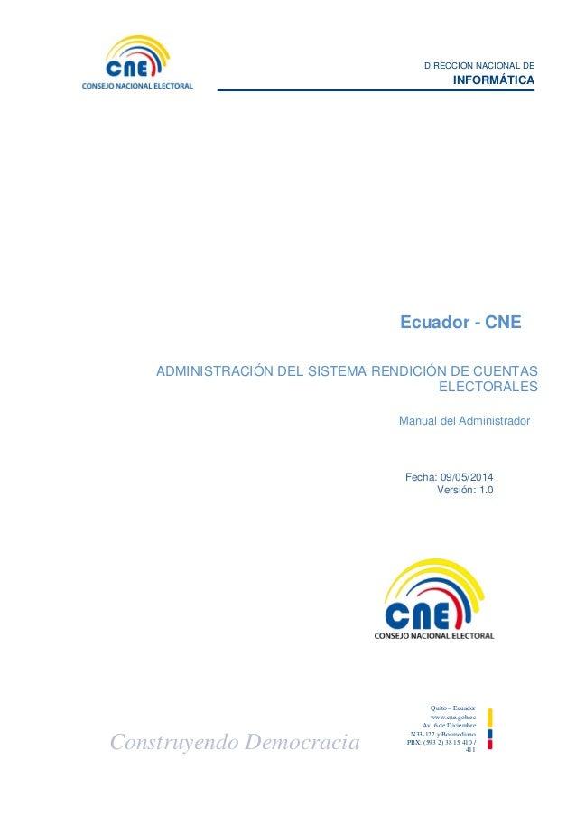 DIRECCIÓN NACIONAL DE INFORMÁTICA Construyendo Democracia Quito – Ecuador www.cne.gob.ec Av. 6 de Diciembre N33-122 y Bosm...