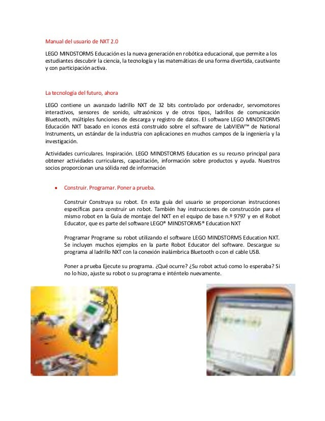 Manual del usuario de NXT 2.0LEGO MINDSTORMS Educación es la nueva generación en robótica educacional, que permite a loses...
