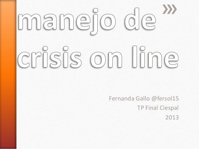 Fernanda Gallo @fersol15 TP Final Ciespal 2013