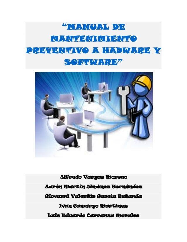 manual de mantenimiento preventivo a hadware y software rh es slideshare net manual de mantenimiento preventivo y correctivo de computadoras manual de mantenimiento preventivo y correctivo de pc