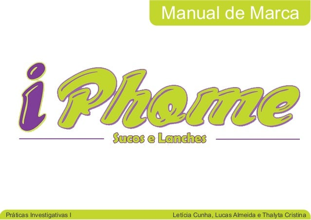 Manual de MarcaPráticas Investigativas I    Letícia Cunha, Lucas Almeida e Thalyta Cristina