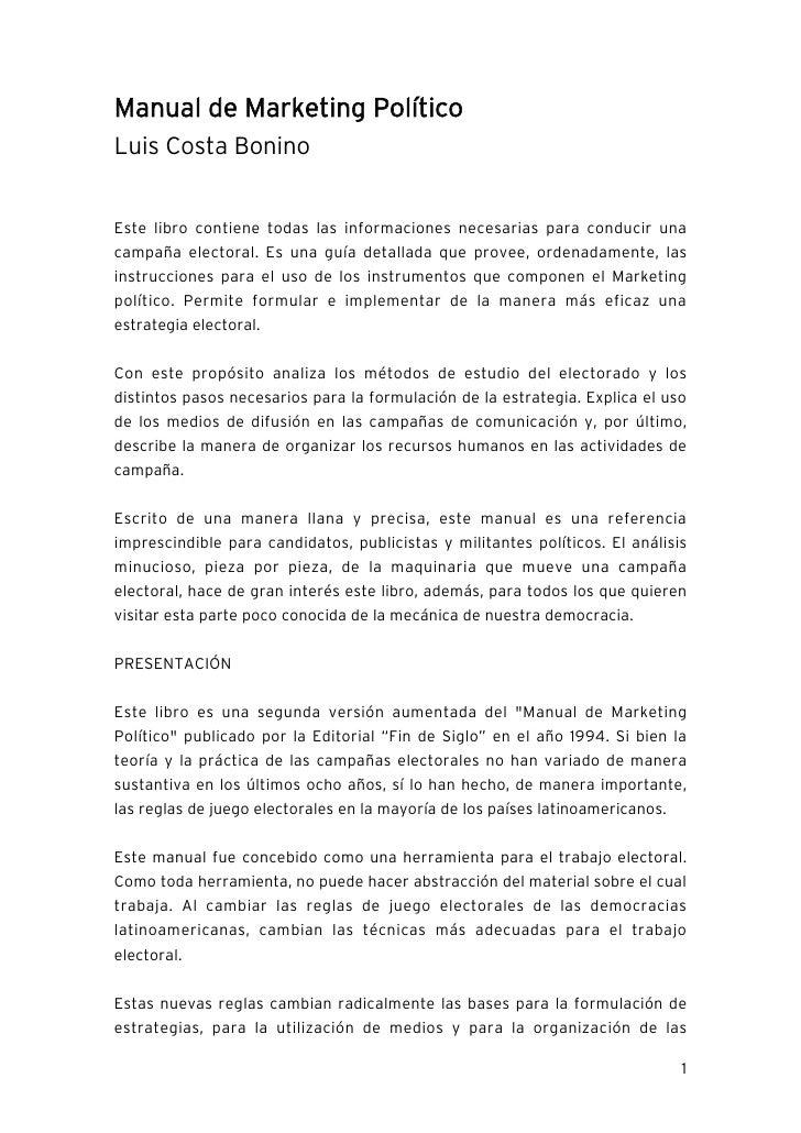 Manual de Marketing PolíticoLuis Costa BoninoEste libro contiene todas las informaciones necesarias para conducir unacampa...