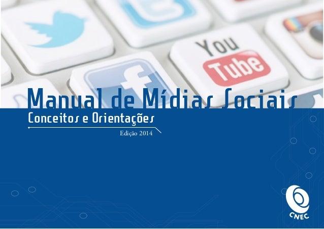 Manual de Mídias Sociais  Conceitos e Orientações  Edição 2014