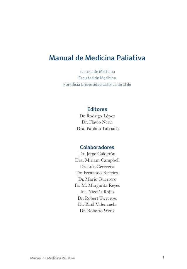 1Manual de Medicina Paliativa Manual de Medicina Paliativa Escuela de Medicina Facultad de Medicina Pontificia Universidad ...