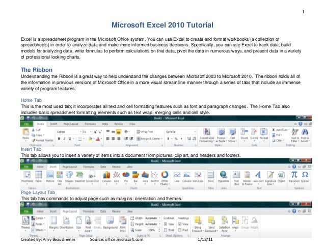 1 Created By: Amy Beauchemin Source: office.microsoft.com 1/13/11 Microsoft Excel 2010 Tutorial Excel is a spreadsheet pro...