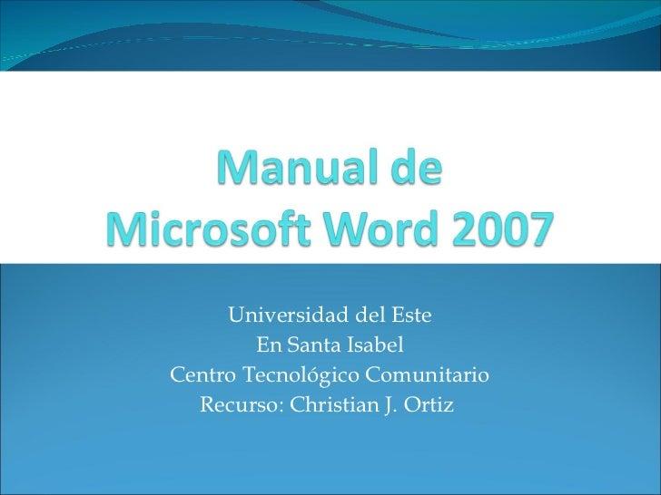 Universidad del Este En Santa Isabel Centro Tecnológico Comunitario Recurso: Christian J. Ortiz