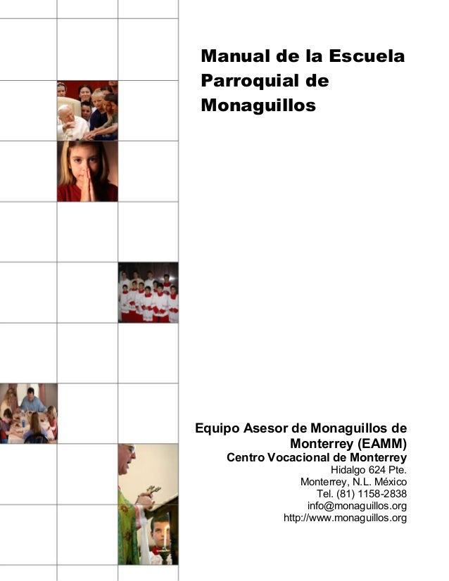 Manual de la EscuelaParroquial deMonaguillosEquipo Asesor de Monaguillos de              Monterrey (EAMM)    Centro Vocaci...