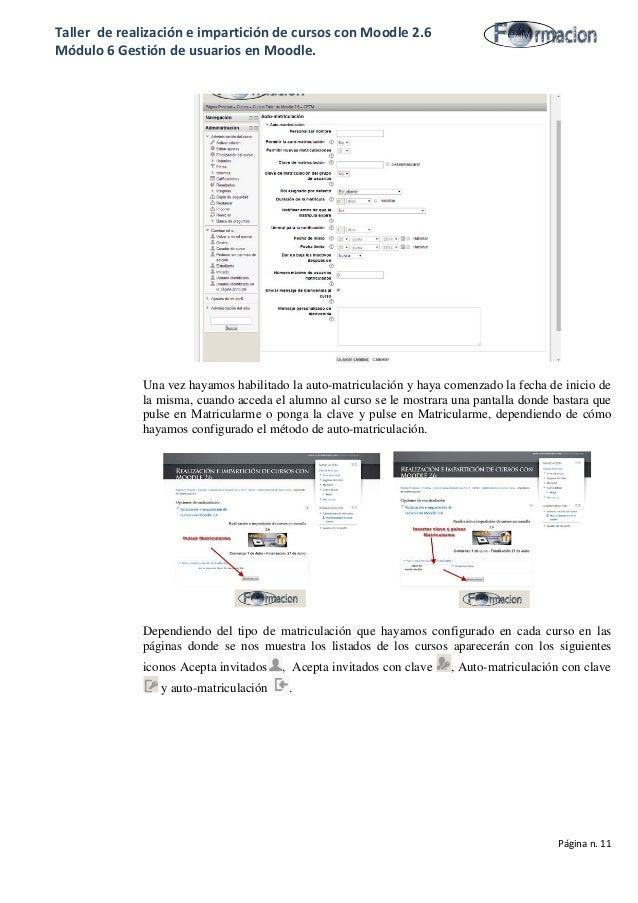 Taller de realización e impartición de cursos con Moodle 2.6 Módulo 6 Gestión de usuarios en Moodle. Una vez hayamos habil...