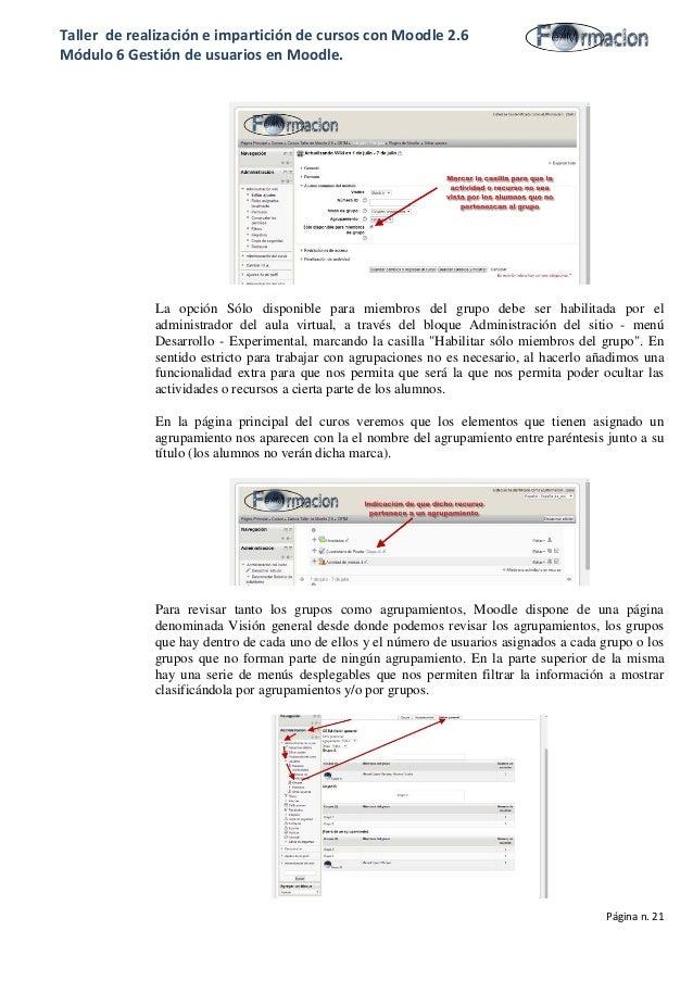 Taller de realización e impartición de cursos con Moodle 2.6 Módulo 6 Gestión de usuarios en Moodle. La opción Sólo dispon...