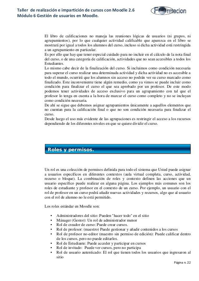 Taller de realización e impartición de cursos con Moodle 2.6 Módulo 6 Gestión de usuarios en Moodle. El libro de calificac...