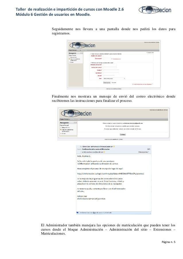 Taller de realización e impartición de cursos con Moodle 2.6 Módulo 6 Gestión de usuarios en Moodle. Seguidamente nos llev...