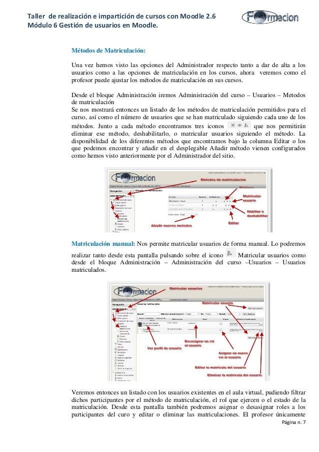 Taller de realización e impartición de cursos con Moodle 2.6 Módulo 6 Gestión de usuarios en Moodle. Métodos de Matriculac...