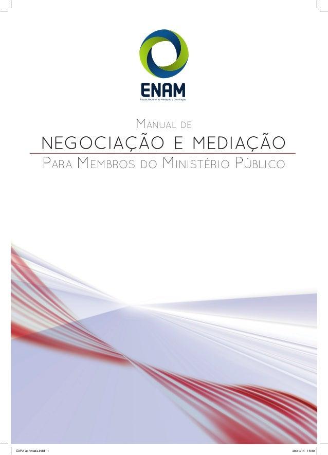 Manual de negociação e mediação Para Membros do Ministério Público CAPA aprovada.indd 1 28/10/14 15:59