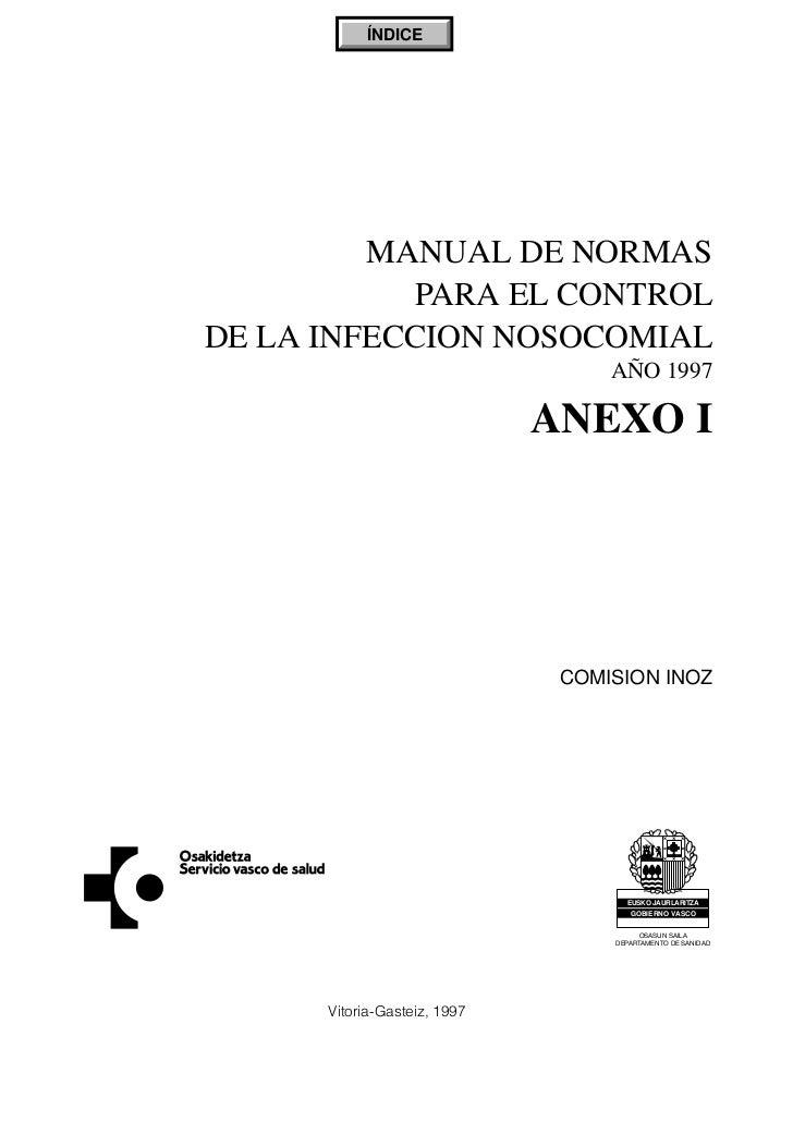 ÍNDICE         MANUAL DE NORMAS            PARA EL CONTROLDE LA INFECCION NOSOCOMIAL                                   AÑO...