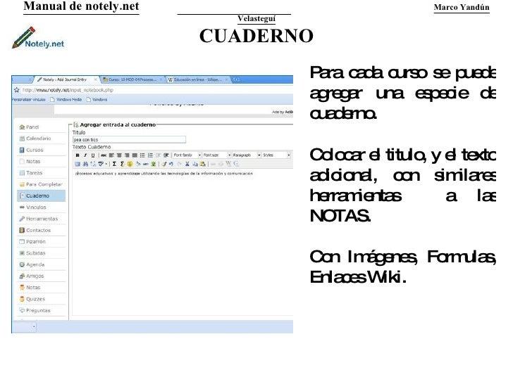CUADERNO Manual de notely.net   Marco Yandún Velasteguí Para cada curso se puede agregar una especie de cuaderno. Colocar ...