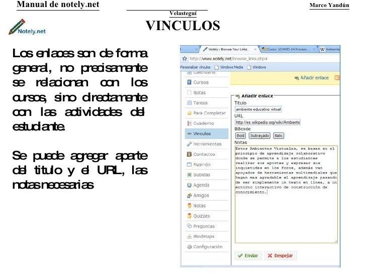 VINCULOS Manual de notely.net   Marco Yandún Velasteguí Los enlaces son de forma general, no precisamente se relacionan co...