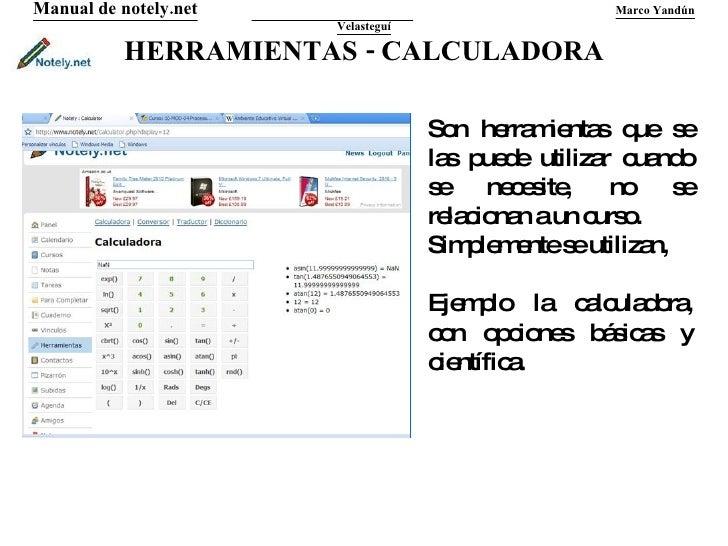 HERRAMIENTAS - CALCULADORA Manual de notely.net   Marco Yandún Velasteguí Son herramientas que se las puede utilizar cuand...