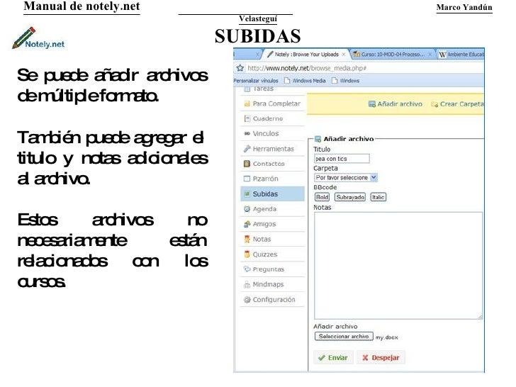 SUBIDAS Manual de notely.net   Marco Yandún Velasteguí Se puede añadir archivos de múltiple formato. También puede agregar...