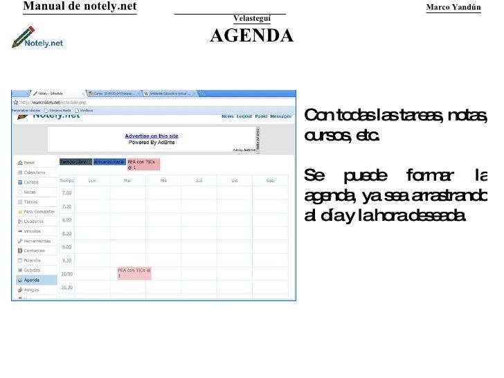 AGENDA Manual de notely.net   Marco Yandún Velasteguí Con todas las tareas, notas, cursos, etc.  Se puede formar la agenda...