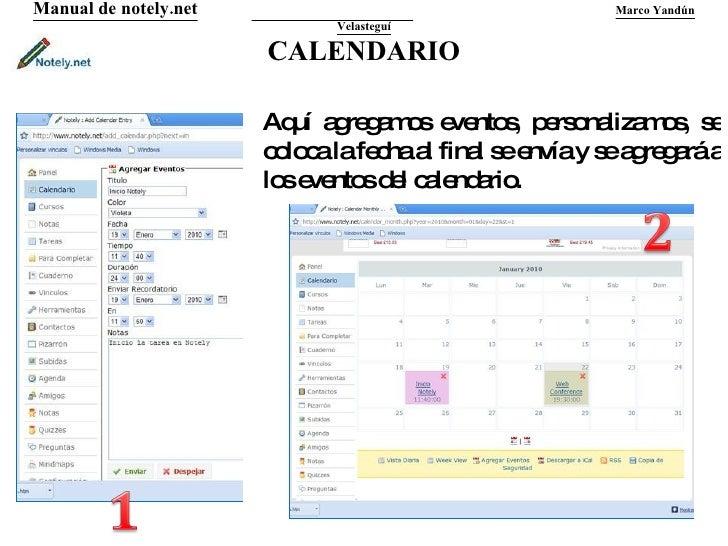 CALENDARIO Manual de notely.net   Marco Yandún Velasteguí Aquí agregamos eventos, personalizamos, se coloca la fecha al fi...