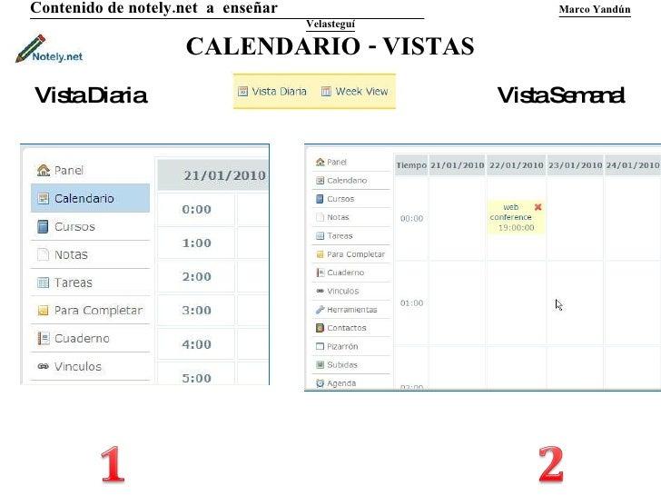 CALENDARIO - VISTAS Contenido de notely.net  a  enseñar  Marco Yandún Velasteguí Vista Diaria Vista Semanal