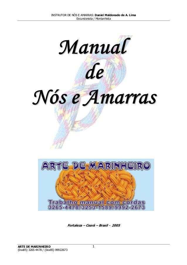 INSTRUTOR DE NÓS E AMARRAS: Daniel Maldonado de A. Lima Excursionista / Montanhista ARTE DE MARINHEIRO 1 Fortaleza – Ceará...