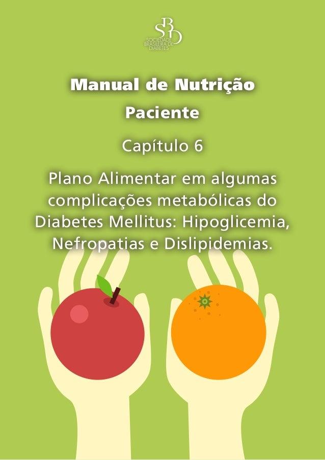 Capítulo 6 – Plano Alimentar em algumas complicações metabólicas do Diabetes Mellitus: Hipoglicemia, Nefropatias e Dislipi...