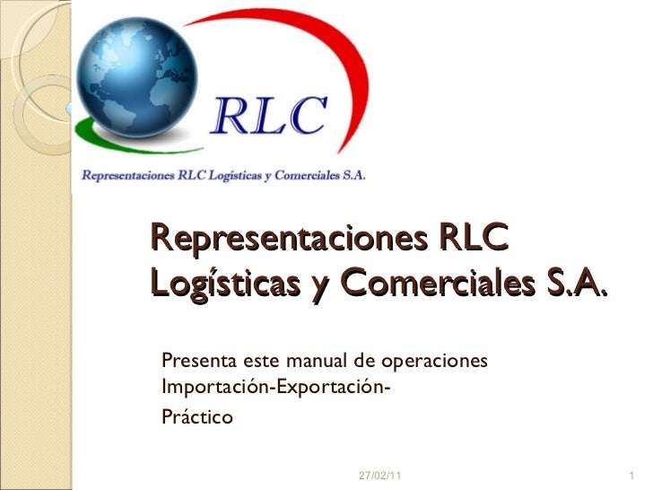 Representaciones RLC Logísticas y Comerciales S.A. Presenta este manual de operaciones Importación-Exportación- Práctico 2...