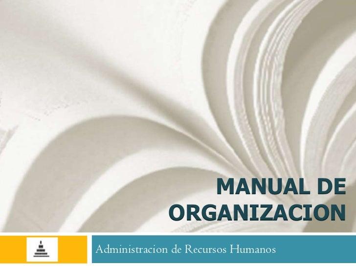 MANUAL DE             ORGANIZACIONAdministracion de Recursos Humanos
