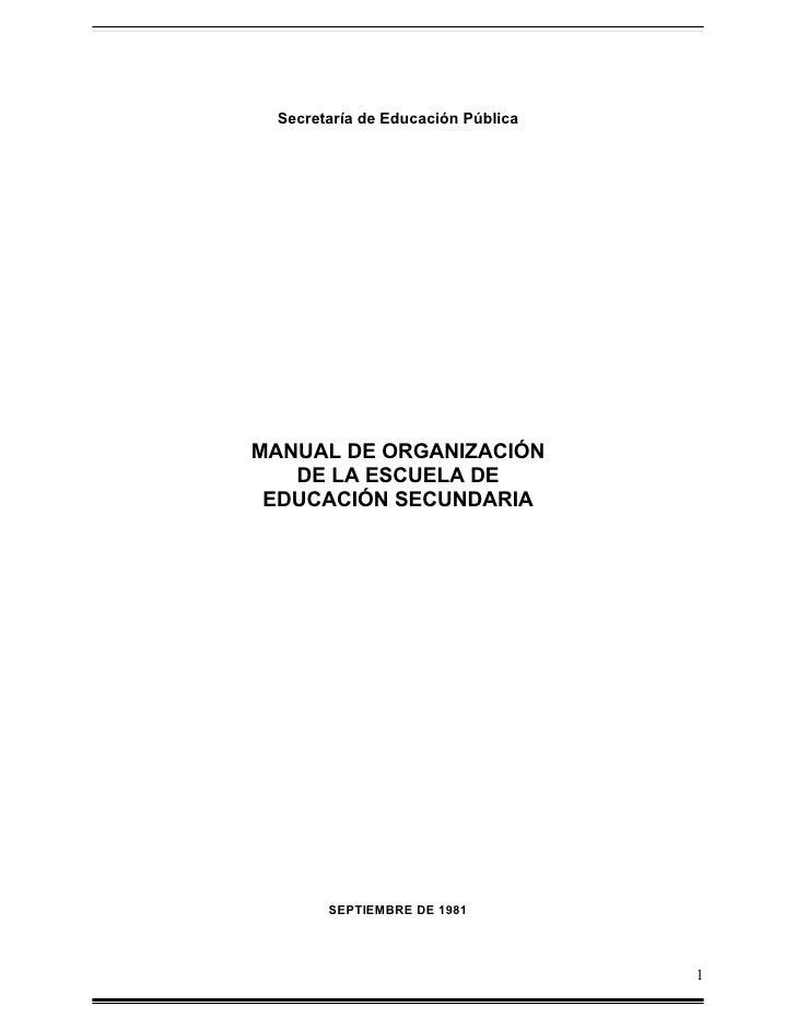 Secretaría de Educación PúblicaMANUAL DE ORGANIZACIÓN   DE LA ESCUELA DE EDUCACIÓN SECUNDARIA       SEPTIEMBRE DE 1981    ...