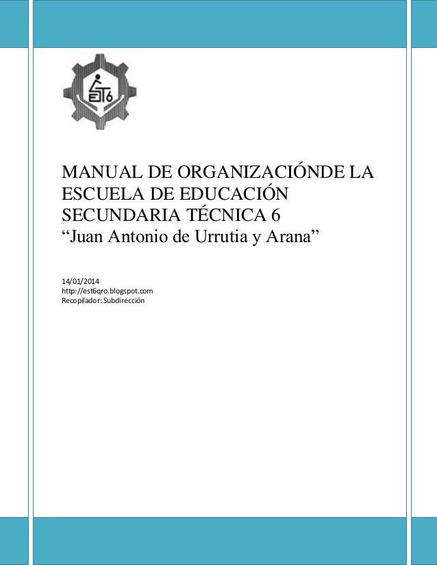 """MANUAL DE ORGANIZACIÓNDE LA ESCUELA DE EDUCACIÓN SECUNDARIA TÉCNICA 6 """"Juan Antonio de Urrutia y Arana"""" 14/01/2014 http://..."""