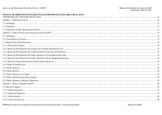 Anexo ao Ato Declaratório Executivo Cofis no 43/2015 Manual de Orientação do Leiaute da ECF Atualização: Maio de 2015 RFB/...