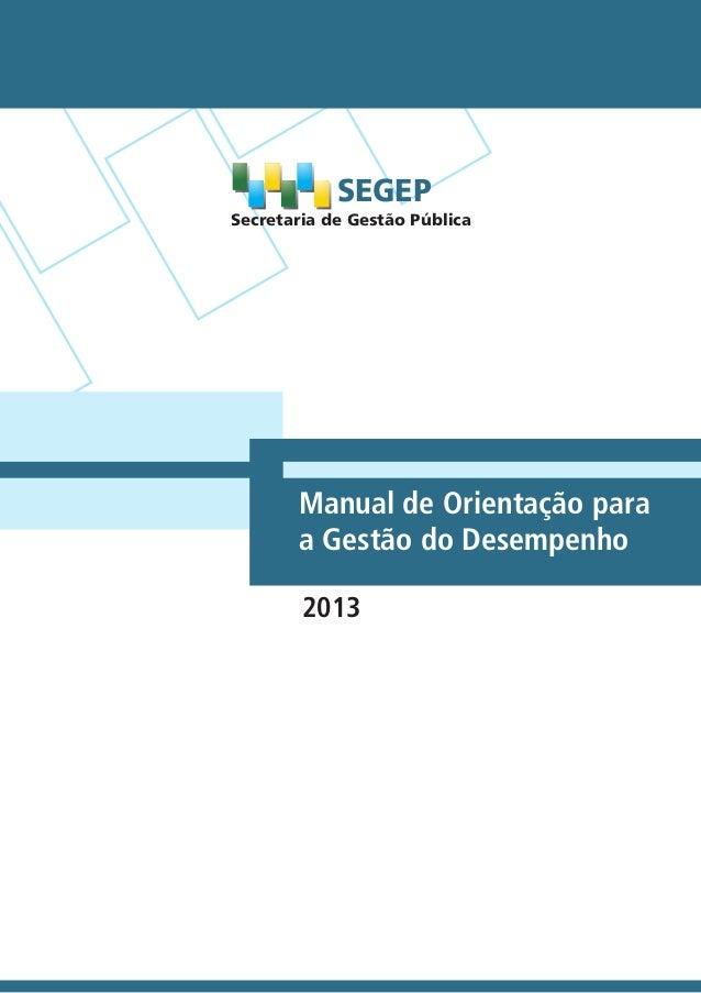Secretaria de Gestão Pública SEGEP Manual de Orientação para a Gestão do Desempenho 2013