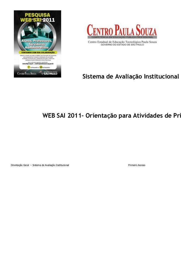 Sistema de Avaliação Institucional                            WEB SAI 2011– Orientação para Atividades de Primeiro AcessoO...