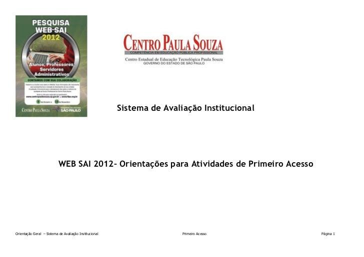 Sistema de Avaliação Institucional                           WEB SAI 2012– Orientações para Atividades de Primeiro AcessoO...