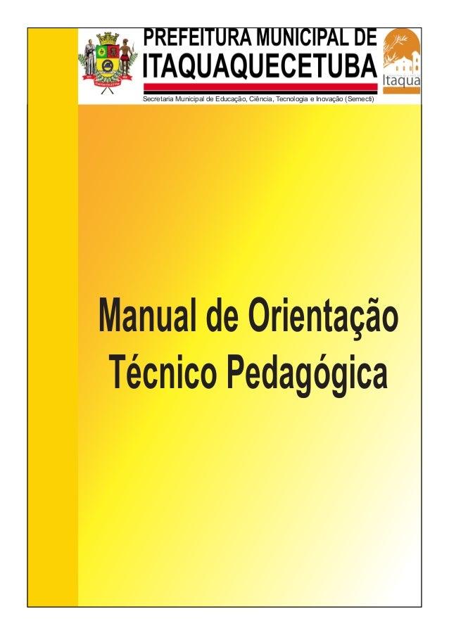 Manual de Orientação  Técnico Pedagógica  Secretaria Municipal de Educação, Ciência, Tecnologia e Inovação (Semecti)
