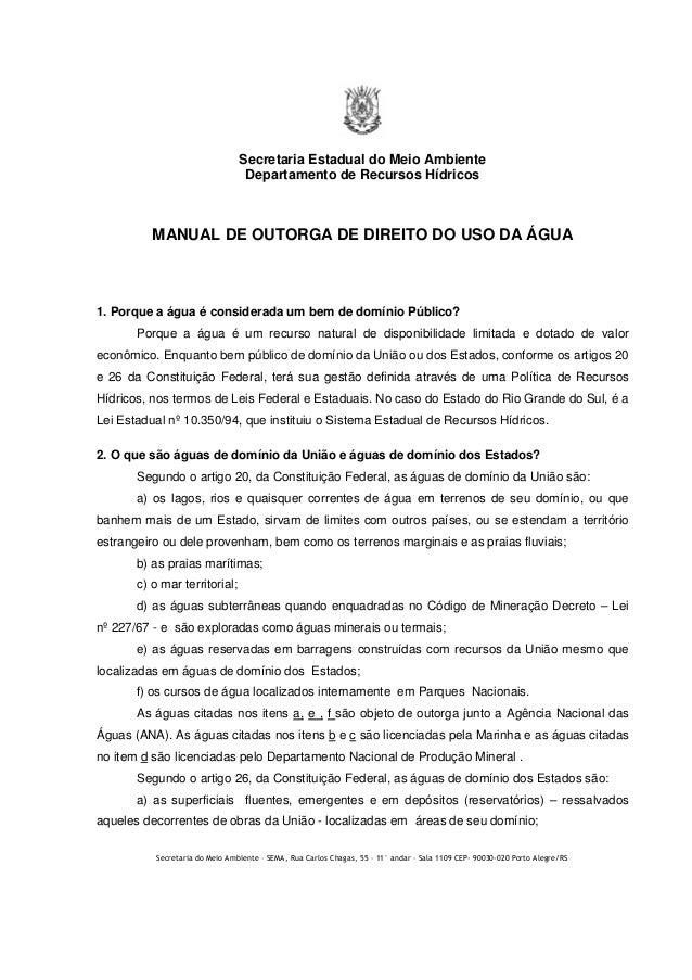 Secretaria do Meio Ambiente – SEMA, Rua Carlos Chagas, 55 – 11° andar – Sala 1109 CEP- 90030-020 Porto Alegre/RS Secretari...
