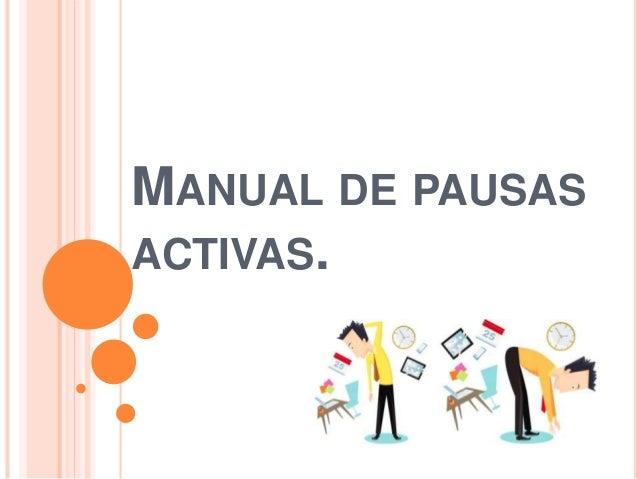 MANUAL DE PAUSAS ACTIVAS.